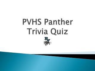 PVHS Panther  Trivia Quiz