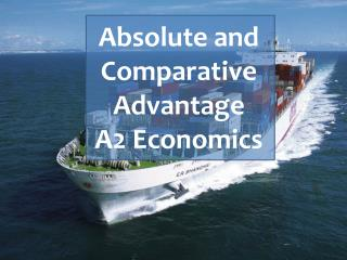 Absolute and Comparative Advantage A2 Economics