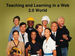 Teaching and Learning in a Web 2.0 World