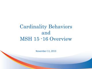 Cardinality Behaviors and MSH 15 -16 Overview