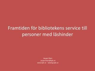 Jesper Klein jesper.klein@tpb.se tpb.se katalog.tpb.se