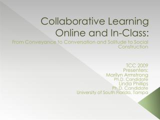 Collaborative Learning Online and In-Class: