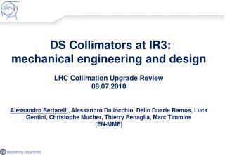 Context Alternative design of DS collimators Pre-design 1 Pre-design 2 Favorite option