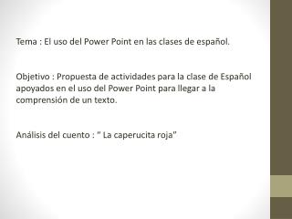 Tema : El uso del Power Point en las clases de español.