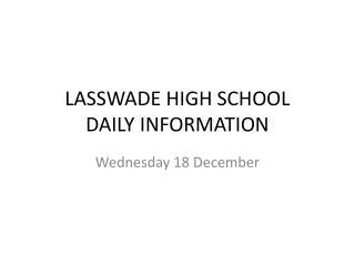 LASSWADE HIGH SCHOOL DAILY  INFORMATION