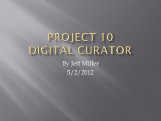 Project 10 Digital Curator