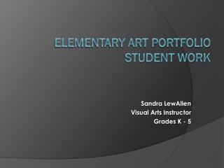 Elementary Art Portfolio  Student Work