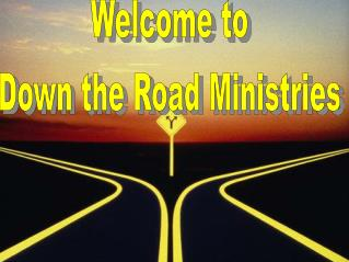 Welcome to Down the Road Ministries