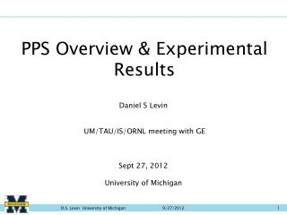Daniel S Levin  UM/TAU/IS/ORNL meeting with GE Sept 27, 2012 University of Michigan