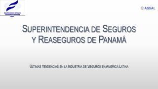 Superintendencia de Seguros y Reaseguros de Panam�