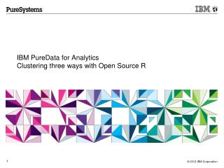 IBM  PureData  for Analytics Clustering three ways with Open Source R