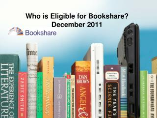 Who is Eligible for Bookshare December 2011