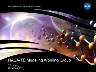 NASA-TE Modeling Working Group