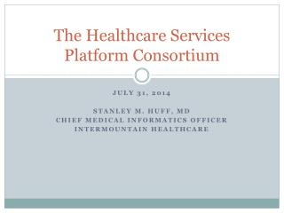 The Healthcare Services Platform Consortium