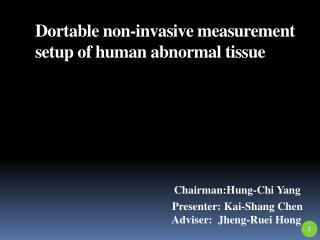 Dortable  non-invasive measurement setup of human abnormal tissue