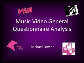 Music Video General Questionnaire Analysis
