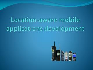 Location-aware  mobile  applications development