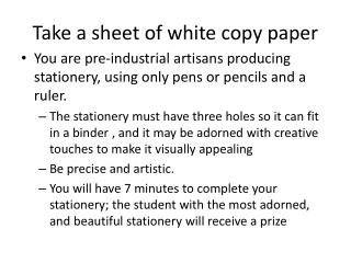 Take a sheet of white copy paper