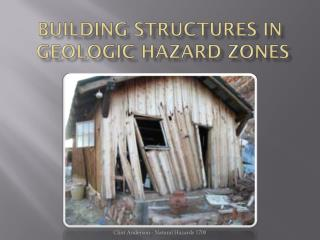 Building Structures in  Geologic Hazard Zones