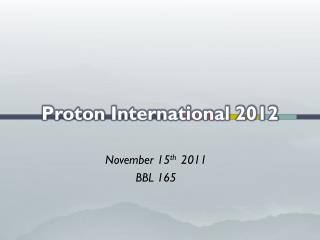 Proton International 2012