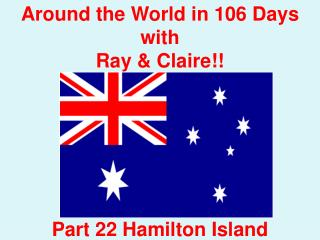 Around the World in 106 Days with Ray & Claire!! Part  22 Hamilton  Island