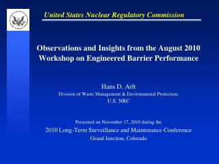 Observations and Insights from the August 2010 Workshop on Engineered Barrier Performance
