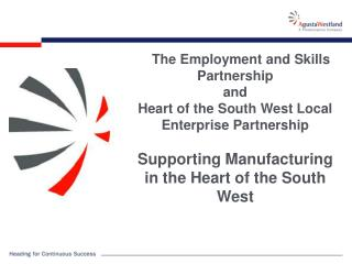 The Employment and Skills Partnership  and  Heart of the South West Local Enterprise  Partnership