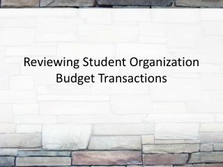 Reviewing Student Organization Budget Transactions