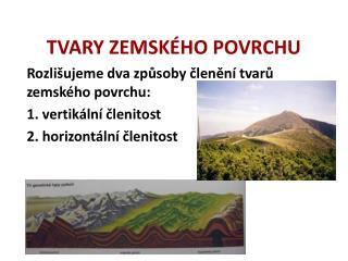 TVARY ZEMSK�HO POVRCHU
