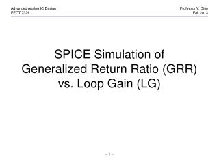 SPICE  Simulation of Generalized Return Ratio  (GRR ) vs. Loop Gain (LG)