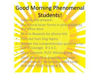 Good Morning Phenomenal Students!
