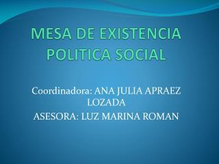 MESA DE EXISTENCIA POLITICA SOCIAL