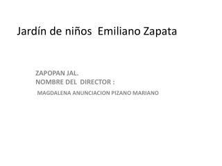 Jardín de niños  Emiliano Zapata