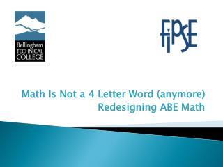 Math Is Not a 4 Letter Word (anymore) Redesigning ABE Math