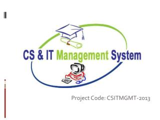 Project Code:  CSITMGMT-2013