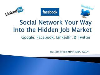 Social Network Your Way Into the Hidden Job Market