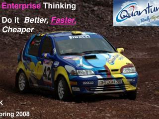 Enterprise Thinking  Do it  Better, Faster, Cheaper