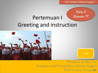 Pertemuan  I Greeting and instruction