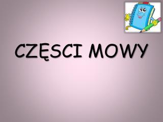 CZĘSCI MOWY