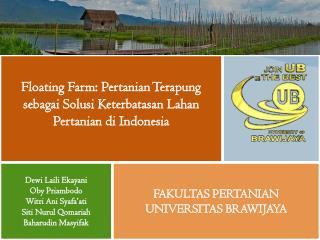 Floating Farm:  Pertanian Terapung sebagai Solusi Keterbatasan Lahan Pertanian di  Indonesia