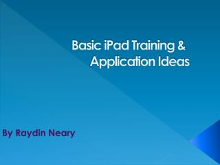 Basic iPad Training & 		  Application Ideas