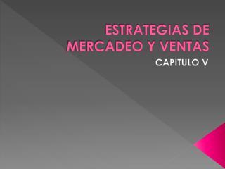 ESTRATEGIAS DE MERCADEO Y  VENTAS