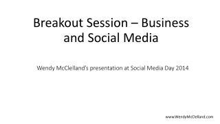 Wendy McClelland's presentation at Social Media Day 2014