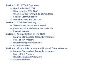 Section 1: 2012 TCAP Overview New for the 2012 TCAP What is on the 2012 TCAP