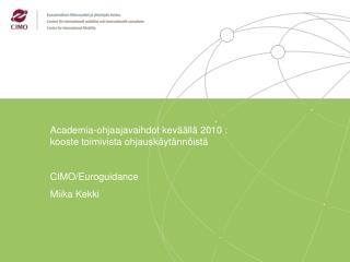 Academia-ohjaajavaihdot kev  ll  2010 : kooste toimivista ohjausk yt nn ist   CIMO