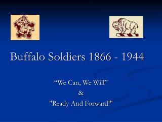 Buffalo Soldiers 1866 - 1944