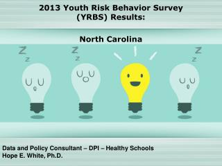 Data and Policy Consultant – DPI – Healthy Schools Hope E. White, Ph.D.