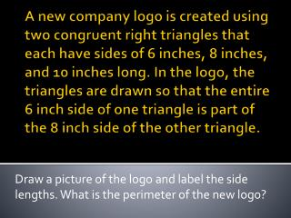 Draw a picture of the logo and label the side   lengths. What is the perimeter of the new logo?