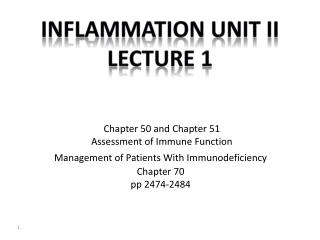 Chapter 50 and Chapter 51  Assessment of Immune Function  Management of Patients With Immunodeficiency  Chapter 70  pp 2
