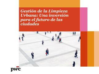 Gestión de la Limpieza Urbana: Una inversión para el futuro de las ciudades